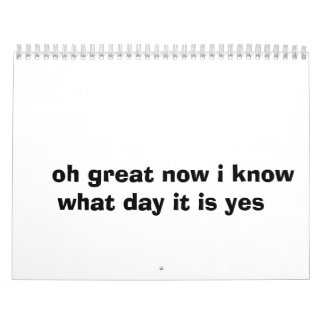 i know what day it is calendars