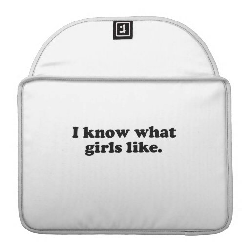 I know what girls like .png MacBook pro sleeve