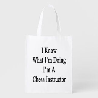 I Know What I'm Doing I'm A Chess Instructor Reusable Grocery Bag