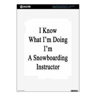I Know What I'm Doing I'm A Snowboarding Instructo iPad 3 Skins