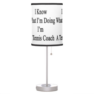 I Know What I'm Doing I'm A Tennis Coach Table Lamps