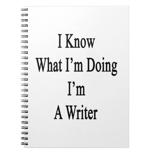I Know What I'm Doing I'm A Writer Journals