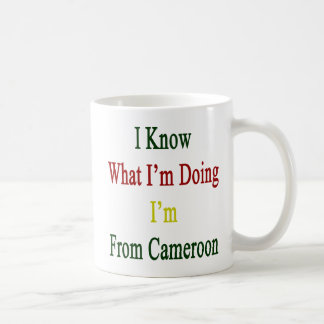 I Know What I'm Doing I'm From Cameroon Coffee Mugs