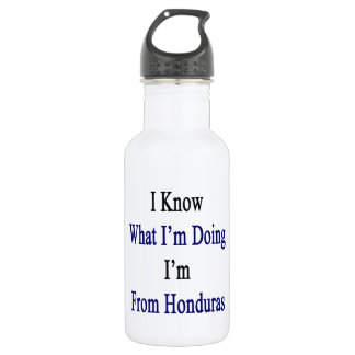 I Know What I'm Doing I'm From Honduras 18oz Water Bottle