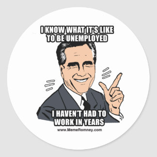 I KNOW WHAT IT S LIKE TO BE UNEMPLOYED ROUND STICKERS