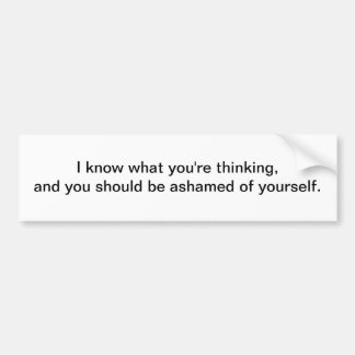 I know what you're thinking - bumper sticker