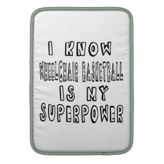 I Know Wheelchair Basketball Is My Superpower MacBook Air Sleeve