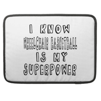 I Know Wheelchair Basketball Is My Superpower MacBook Pro Sleeves