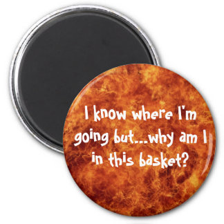 I know where I'm going but..... 2 Inch Round Magnet