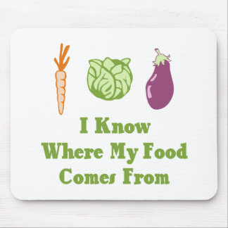 I Know Where My Food Comes From Mouse Pad