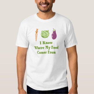 I Know Where My Food Comes From Tees