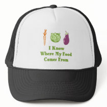 I Know Where My Food Comes From Trucker Hat
