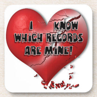 I know which records are mine! coaster