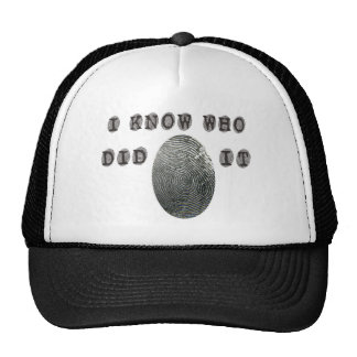 I know who did it trucker hat
