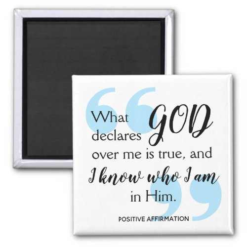 I KNOW WHO I AM Positive Christian Affirmation Magnet