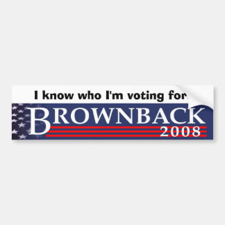 I know who I'm voting for. Car Bumper Sticker