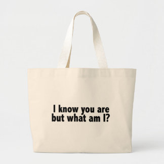 I Know You Are What Am I Jumbo Tote Bag