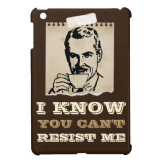 I Know You Can't Resist Me iPad Mini Cover