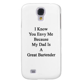 I Know You Envy Me Because My Dad Is A Great Barte Samsung S4 Case