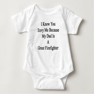 I Know You Envy Me Because My Dad Is A Great Firef Baby Bodysuit