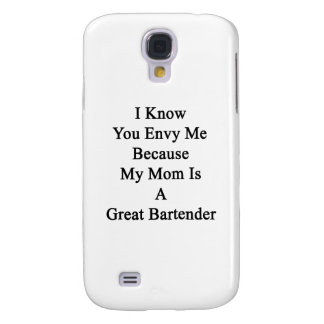 I Know You Envy Me Because My Mom Is A Great Barte Galaxy S4 Cover