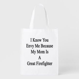 I Know You Envy Me Because My Mom Is A Great Firef Reusable Grocery Bag