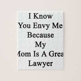 I Know You Envy Me Because My Mom Is A Great Lawye Puzzle