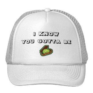 I  KNOW  YOU  GOTTA  BE  Braindead Trucker Hat