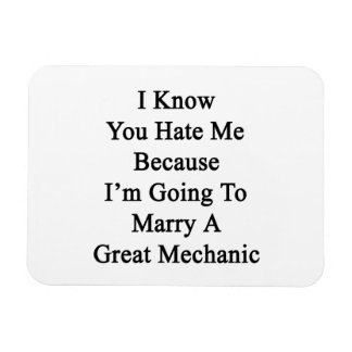 I Know You Hate Me Because I m Going To Marry A Gr Rectangular Magnets