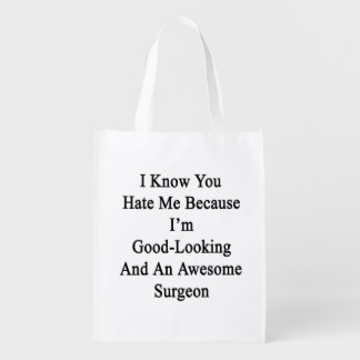 I Know You Hate Me Because I'm Good Looking And An Market Totes