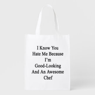 I Know You Hate Me Because I'm Good Looking And An Reusable Grocery Bag
