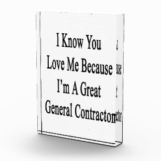 I Know You Love Me Because I'm A Great General Con Acrylic Award
