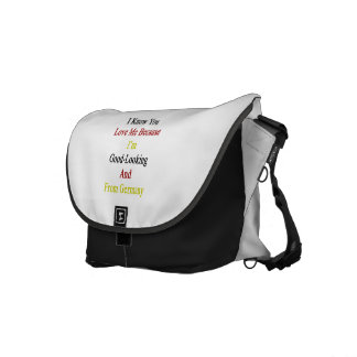 I Know You Love Me Because I'm Good Looking And Fr Courier Bag