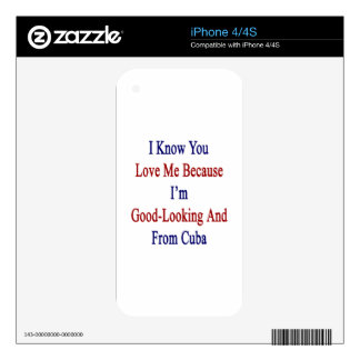 I Know You Love Me Because I'm Good Looking And Fr Decal For iPhone 4