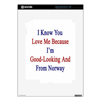 I Know You Love Me Because I'm Good Looking And Fr iPad 2 Skins