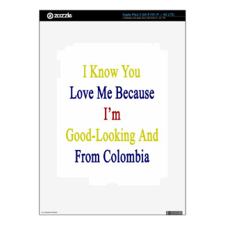 I Know You Love Me Because I'm Good Looking And Fr iPad 3 Decal