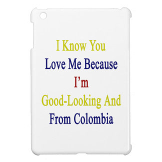 I Know You Love Me Because I'm Good Looking And Fr iPad Mini Covers