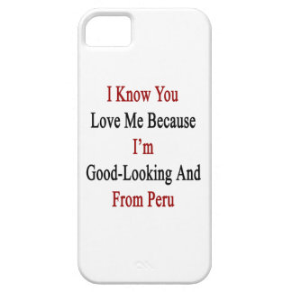 I Know You Love Me Because I'm Good Looking And Fr iPhone SE/5/5s Case