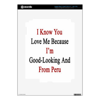 I Know You Love Me Because I'm Good Looking And Fr Skin For iPad 3