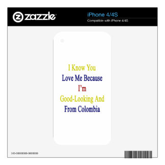 I Know You Love Me Because I'm Good Looking And Fr Skin For iPhone 4S
