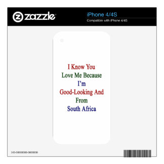I Know You Love Me Because I'm Good Looking And Fr Skins For iPhone 4S