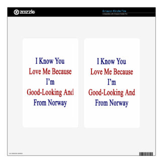 I Know You Love Me Because I'm Good Looking And Fr Skins For Kindle Fire