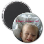 I know you love me! magnet