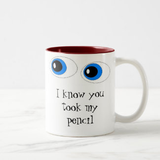 I know you took my pencil coffee mug