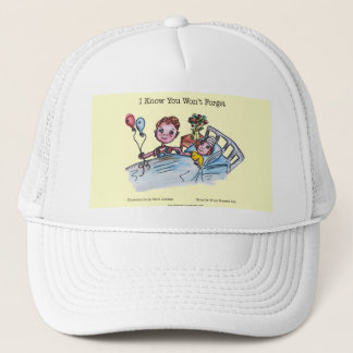 I Know You Won't Forget Trucker Hat