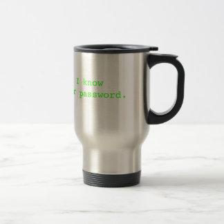 I Know Your Password Travel Mug