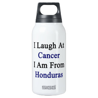 I Laugh At Cancer I Am From Honduras 10 Oz Insulated SIGG Thermos Water Bottle