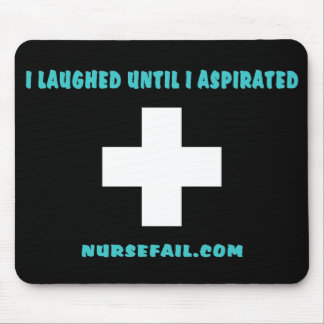 I Laughed Until I Aspirated Mouse Pad
