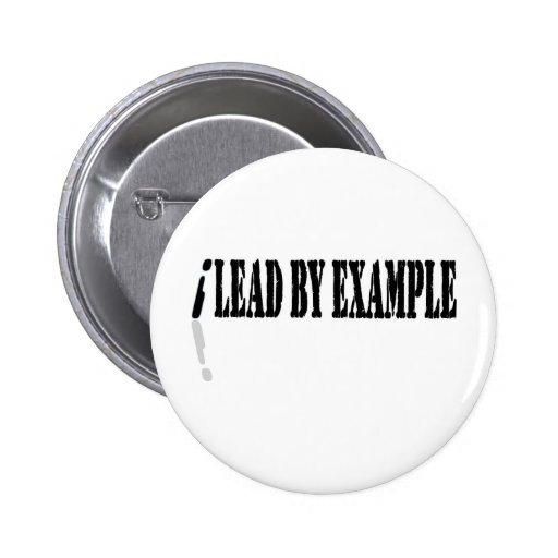I Lead by Example Pin