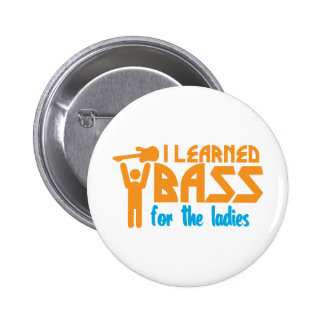 I learned bass for the ladies pinback button